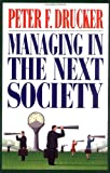 Managing in the Next Society (0312320116) by Drucker, Peter F.