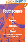 Youthscapes: The Popular, the Nationa...