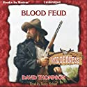 Blood Feud: Wilderness Series, Book 26 (       UNABRIDGED) by David Thompson Narrated by Rusty Nelson