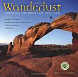 Wanderlust: Trekking the Road Less Traveled 2015 Wall Calendar