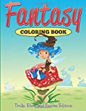 Fantasy Coloring Book: Trolls, Elves And Fairies Edition