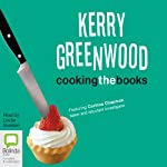 Cooking the Books: A Corinna Chapman Mystery, Book 6 (       UNABRIDGED) by Kerry Greenwood Narrated by Louise Siversen