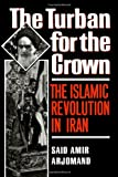 img - for The Turban for the Crown: The Islamic Revolution in Iran (Studies in Middle Eastern History) book / textbook / text book