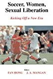 img - for Soccer, Women, Sexual Liberation: Kicking off a New Era (Sport in the Global Society) book / textbook / text book