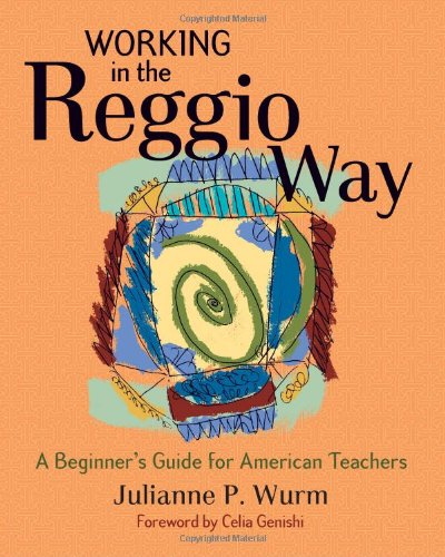 Working in the Reggio Way: A Beginner's Guide for...