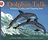 img - for Dolphin Talk: Whistles, Clicks, and Clapping Jaws (Let's-Read-and-Find-Out Science, Stage 2) book / textbook / text book