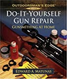 Do-It-Yourself Gun Repair: Gunsmithing at Home (Outdoorsman