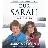 Our Sarah: Made in Alaska ~ Chuck Heath