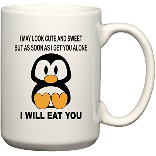 I May Look Cute And Sweet Penguin 15 Oz Coffee Mug Or Tea Cup Funny Ceramic Gift By Beegeetees