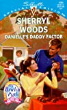 Danielle'S Daddy Factor: (The Bridal Path) (Silhouette Special Edition) (0373240945) by Woods, Sherryl