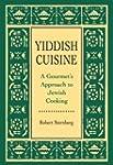 Yiddish Cuisine: A Gourmet Approach t...