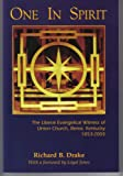 ONE IN SPIRIT: THE LIBERAL EVANGELICAL WITNESS OF UNION CHURCH, BEREA, KENTUCKY 1853 - 2003