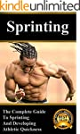 Sprinting: The Complete Guide to Spri...