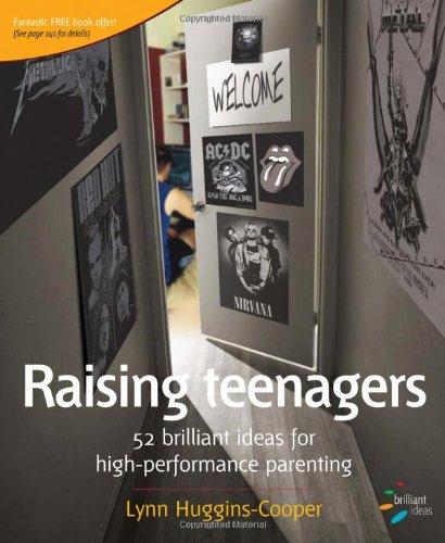 Raising Jugendliche: 52 brillanten Ideen für Hochleistungs-Parenting