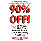 Ninety Percent Off: How and Where to Get the Lowest Possible Price on Absolutely Anything