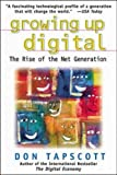 Growing Up Digital: The Rise of the Net Generation (0071347984) by Tapscott, Don