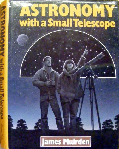 Astronomy With A Small Telescope