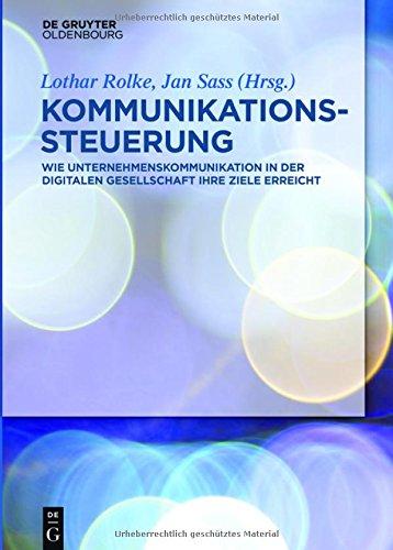 kommunikationssteuerung-wie-unternehmenskommunikation-in-der-digitalen-gesellschaft-ihre-ziele-errei