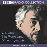 The Waste land and Four Quartets - (BBC Radio Collection)