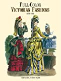 Full-Color Victorian Fashions: 1870-1893