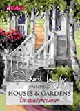 Painting Houses and Gardens in Watercolour (0007115040) by Taylor, Richard