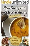 Mes Bons Petits Plats d'Automne: 18 recettes vegan (La Cuisine Bio V�g�tale de Melle Pigut t. 4)