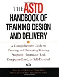 img - for The ASTD Handbook of Training Design and Delivery book / textbook / text book