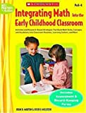 img - for Integrating Math Into the Early Childhood Classroom: Activities and Research-Based Strategies that Build Math Skills, Concepts, and Vocabulary into ... Centers, and More (Best Practices in Action) book / textbook / text book