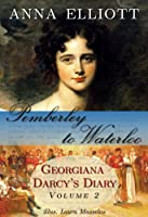 Pemberley to Waterloo: Georgiana Darcy's Diary, Volume 2 (Pride and Prejudice Chronicles) (English Edition)