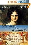 Pemberley to Waterloo: Georgiana Darcy's Diary, Volume 2 (Pride and Prejudice Chronicles)