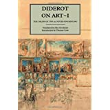 Diderot on Art, Volume I: The Salon of 1765 and Notes on Painting: Salon of 1765 and Notes on Painting v. 1 (Salon of 1765 & Notes on Painting)by Denis Diderot