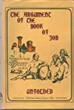img - for The Argument of the Book of Job Unfolded (Limited Classical Reprint Library, #1802) book / textbook / text book