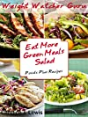 Weight Watcher Guru Eat More Green Meals Salad Points Plus Recipes (Weight Watcher Guru Series)
