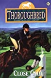 Close Call (Thoroughbred Series #41) (0061066354) by Campbell, Joanna