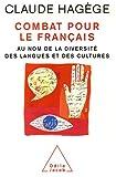 echange, troc Claude Hagège - Combat pour le français : Au nom de la diversité des langues et des cultures