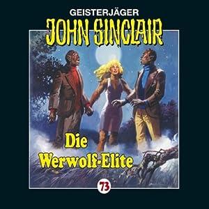 Die Werwolf-Elite (John Sinclair 73) Hörspiel