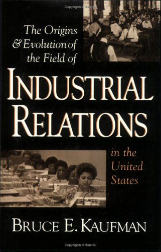 The Origins and Evolution of the Field of Industrial...