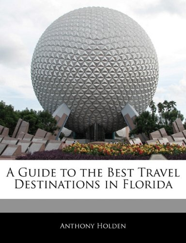 A Guide to the Best Travel Destinations in Florida