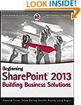 Beginning SharePoint 2013: Building B...
