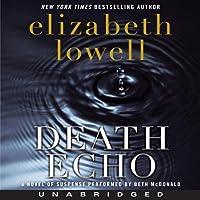 Death Echo (       UNABRIDGED) by Elizabeth Lowell Narrated by Beth McDonald