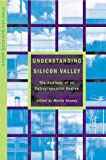 Understanding Silicon Valley: The Anatomy of an Entrepreneurial Region (Stanford Business Books)