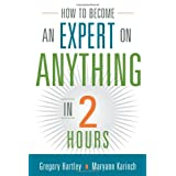 How to Become an Expert on Anything in Two Hoursby Gregory Hartley