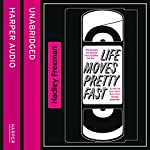 Life Moves Pretty Fast: The Lessons We Learned from Eighties Movies (and Why We Don't Learn Them from Movies Any More) | Hadley Freeman