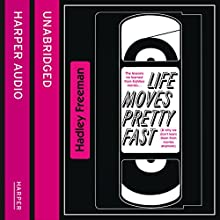 Life Moves Pretty Fast: The Lessons We Learned from Eighties Movies (and Why We Don't Learn Them from Movies Any More) (       UNABRIDGED) by Hadley Freeman Narrated by Cassandra Harwood