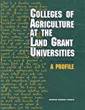 img - for Colleges of Agriculture at the Land Grant Universities: A Profile by Committee on the Future of the Colleges of Agriculture in the Land Grant System (1995-10-27) book / textbook / text book