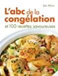 L'ABC de la cong�lation: et 100 recet...