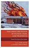 img - for The Great Recession in Fiction, Film, and Television: Twenty-First-Century Bust Culture book / textbook / text book