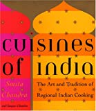Cuisines of India: The Art and Tradition of Regional Indian Cooking