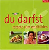 img - for Du darfst. Rezepte zum Wohlf hlen. book / textbook / text book
