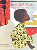 Ezra Jack Keats: A Biography With Illustrations